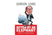 Bitten by an Elephant - Memoir of a maverick lawyer