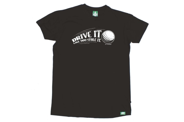 Out Of Bounds Golf Tee - Drive It Like You Stole - (Large Black Mens T Shirt)