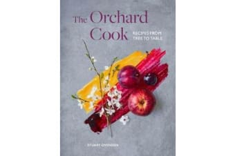 The Orchard Cook - Recipes from Tree to Table
