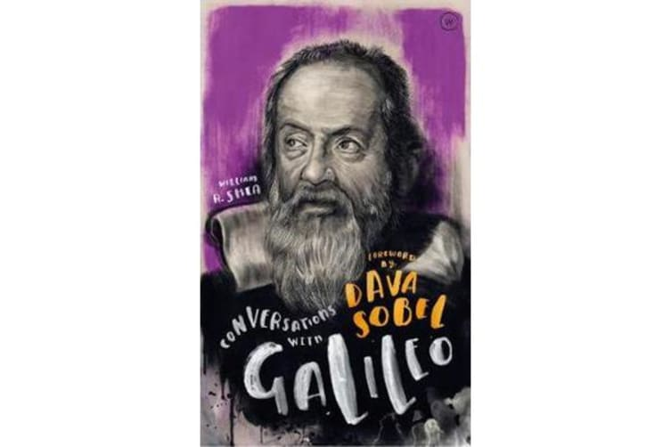 Conversations with Galileo - A Fictional Dialogue Based on Biographical Facts
