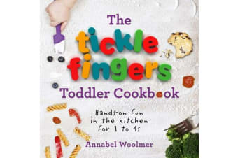 The Tickle Fingers Toddler Cookbook - Hands-on Fun in the Kitchen for 1 to 4s