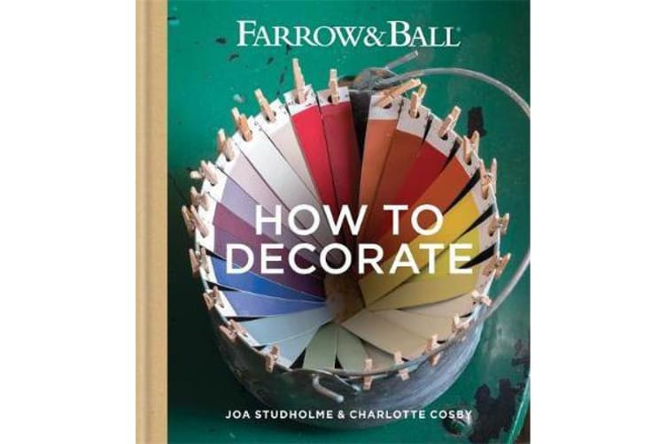 Farrow & Ball How to Decorate - Transform your home with paint & paper