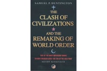 The Clash Of Civilizations - And The Remaking Of World Order