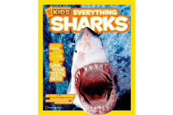 Everything Sharks - All the Shark Facts, Photos, and Fun That You Can Sink Your Teeth into