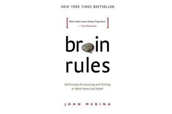 Brain Rules - 12 principles for Surviving and Thriving at Work, Home, and School (Revised Edition).
