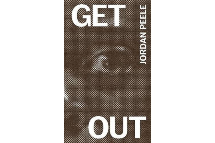 Get out - The Complete Annotated Screenplay