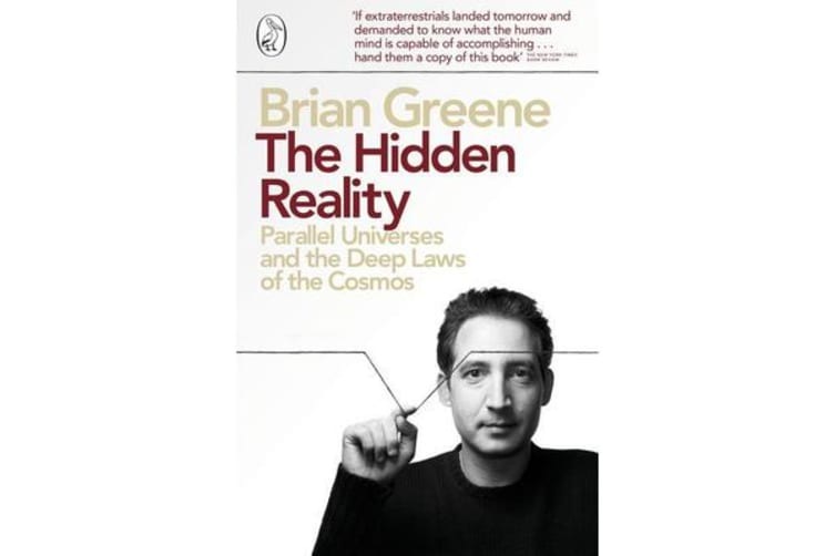 The Hidden Reality - Parallel Universes and the Deep Laws of the Cosmos