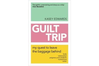 Guilt Trip - My Quest to Leave the Baggage Behind