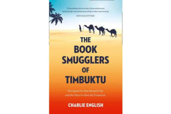 The Book Smugglers of Timbuktu - The Quest for This Storied City and the Race to Save its Treasures