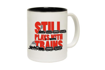 123T Funny Mugs - Still Plays With Trains - Black Coffee Cup