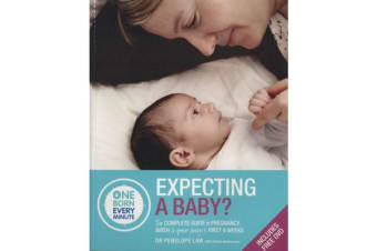 Expecting a Baby - The Complete Guide to Your Baby's First 6 Weeks