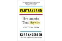 Fantasyland - How America Went Haywire: A 500-Year History