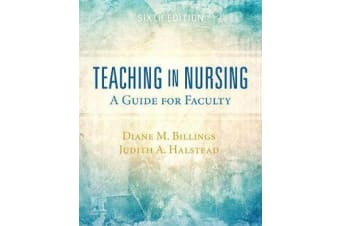 Teaching in Nursing - A Guide for Faculty