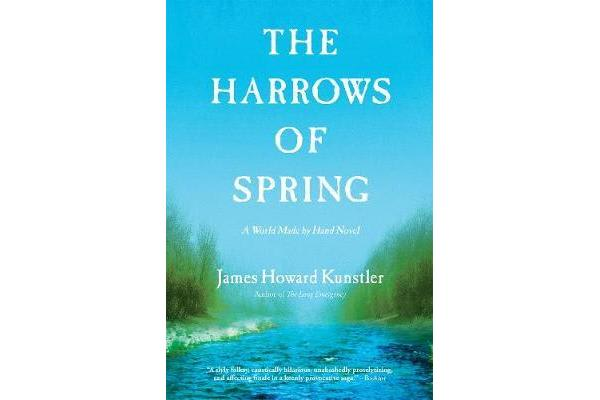 The Harrows of Spring - A World Made by Hand Novel
