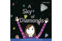A Sky of Diamonds - A story for children about loss, grief and hope