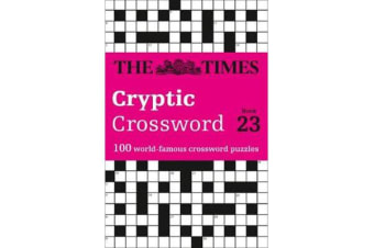 The Times Cryptic Crossword Book 23 - 100 World-Famous Crossword Puzzles