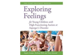 Exploring Feelings for Young Children with High-Functioning Autism or Asperger's Disorder - The Stamp Treatment Manual