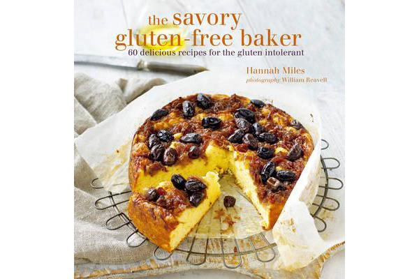 The Savory Gluten-Free Baker - 60 Delicious Recipes for the Gluten Intolerant