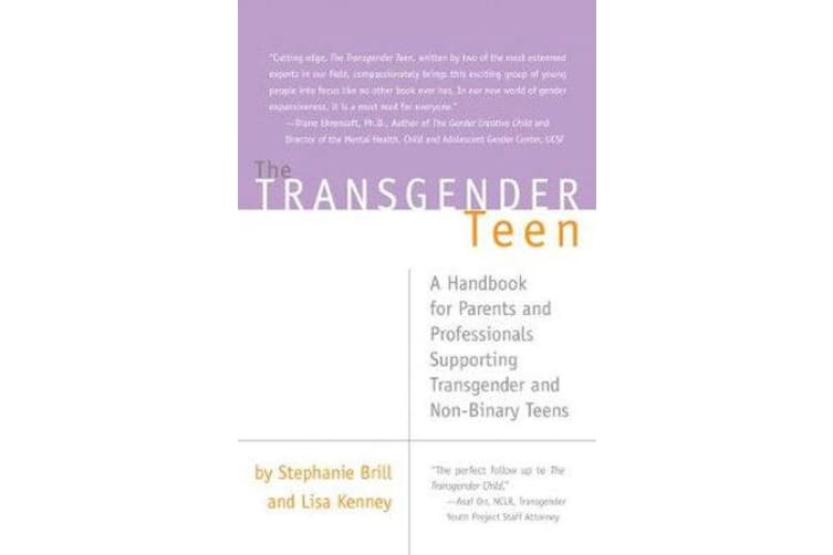 The Transgender Teen - A Handbook for Parents and Professionals Supporting Transgender and Non-Binary Teens