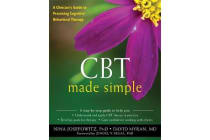 CBT Made Simple - A Practical Guide to Learning Cognitive Behavioral Therapy
