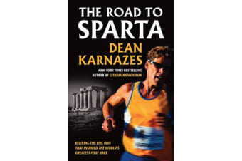 The Road to Sparta - Reliving the Epic Run That Inspired the World's Greatest Foot Race