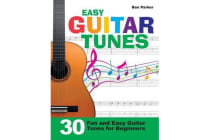 Easy Guitar Tunes - 30 Fun and Easy Guitar Tunes for Beginners