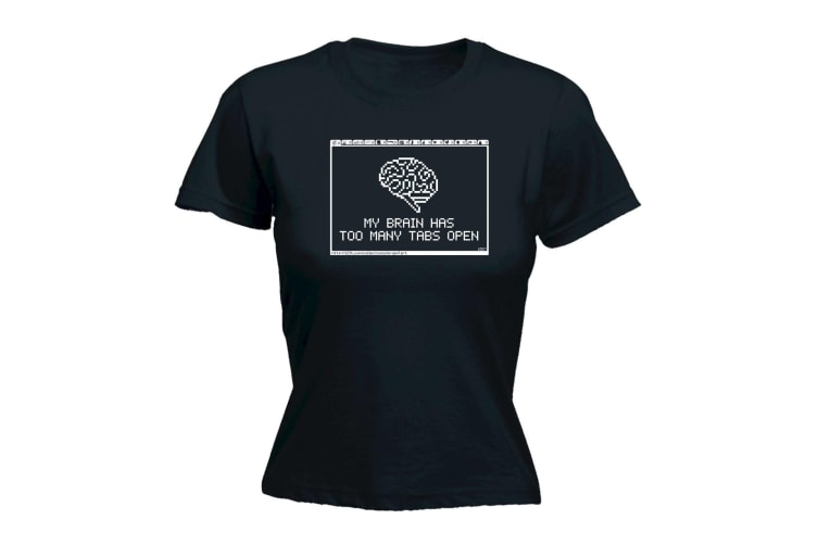 123T Funny Tee - My Brain Has Too Many Tabs Open - (Large Black Womens T Shirt)
