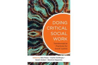 Doing Critical Social Work - Transformative Practices for Social Justice