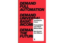 Inventing the Future - Postcapitalism and a World Without Work