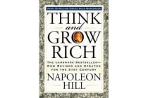 Think and Grow Rich - The Landmark Bestseller Now Revised and Updated for the 21st Century