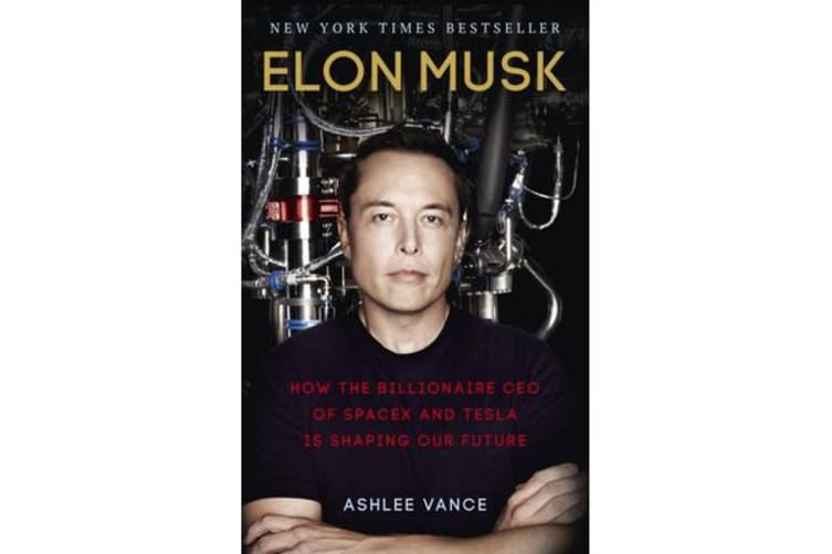 Elon Musk - How the Billionaire CEO of SpaceX and Tesla is Shaping our Future