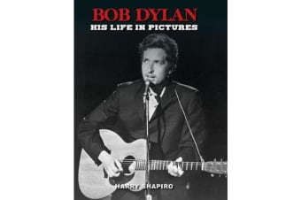 Bob Dylan - His Life in Pictures