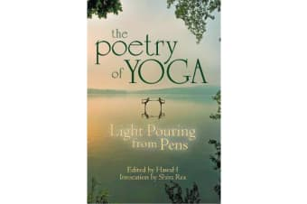 The Poetry of Yoga - Light Pouring from Pens