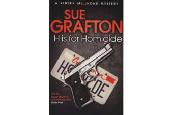 H is for Homicide : Kinsey Millhone Mysteries