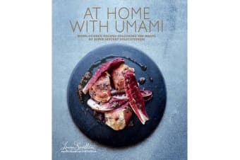 At Home with Umami - Home-Cooked Recipes Unlocking the Magic of Super-Savory Deliciousness