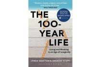 The 100-Year Life - Living and Working in an Age of Longevity