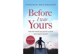 Before I Was Yours - An emotional novel of love and family that will take your breath away