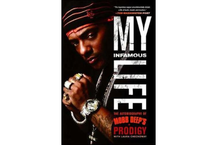 My Infamous Life - The Autobiography of Mobb Deep's Prodigy