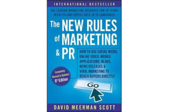 The New Rules of Marketing and PR - How to Use Social Media, Online Video, Mobile Applications, Blogs, Newsjacking, and Viral Marketing to Reach Buyers Directly