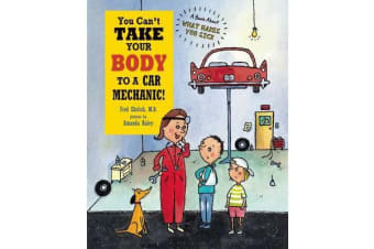 You Can't Take Your Body to a Car Mechanic!