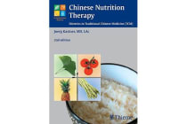 Chinese Nutrition Therapy - Dietetics in Traditional Chinese Medicine (TCM)