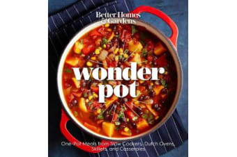 Better Homes and Gardens Wonder Pot - One-Pot Meals from Slow Cookers, Dutch Ovens, Skillets, and Casseroles