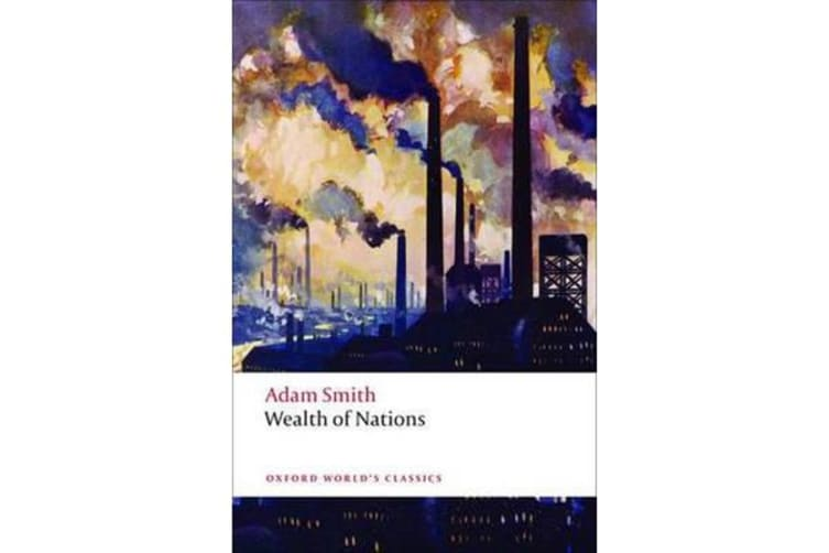 An Inquiry into the Nature and Causes of the Wealth of Nations - A Selected Edition