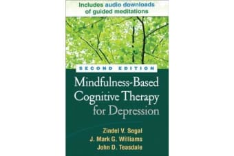 Mindfulness-Based Cognitive Therapy for Depression, Second Edition - A New Approach to Preventing Relapse