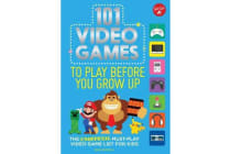 101 Video Games to Play Before You Grow Up - The unofficial must-play video game list for kids