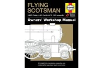 Flying Scotsman Manual - An Insight into Maintaining, Operating and Restoring the Legendary Steam Locomotive