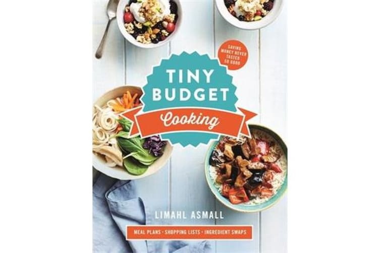 Tiny Budget Cooking - Saving Money Never Tasted So Good