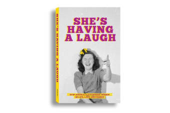 She's Having a Laugh - 25 of Australia's Funniest Women on Life, Love and Comedy