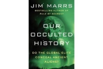 Our Occulted History - Do the Global Elite Conceal Ancient Aliens?