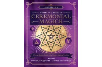 Llewellyn's Complete Book of Ceremonial Magick - A Comprehensive Guide to the Western Mystery Tradition